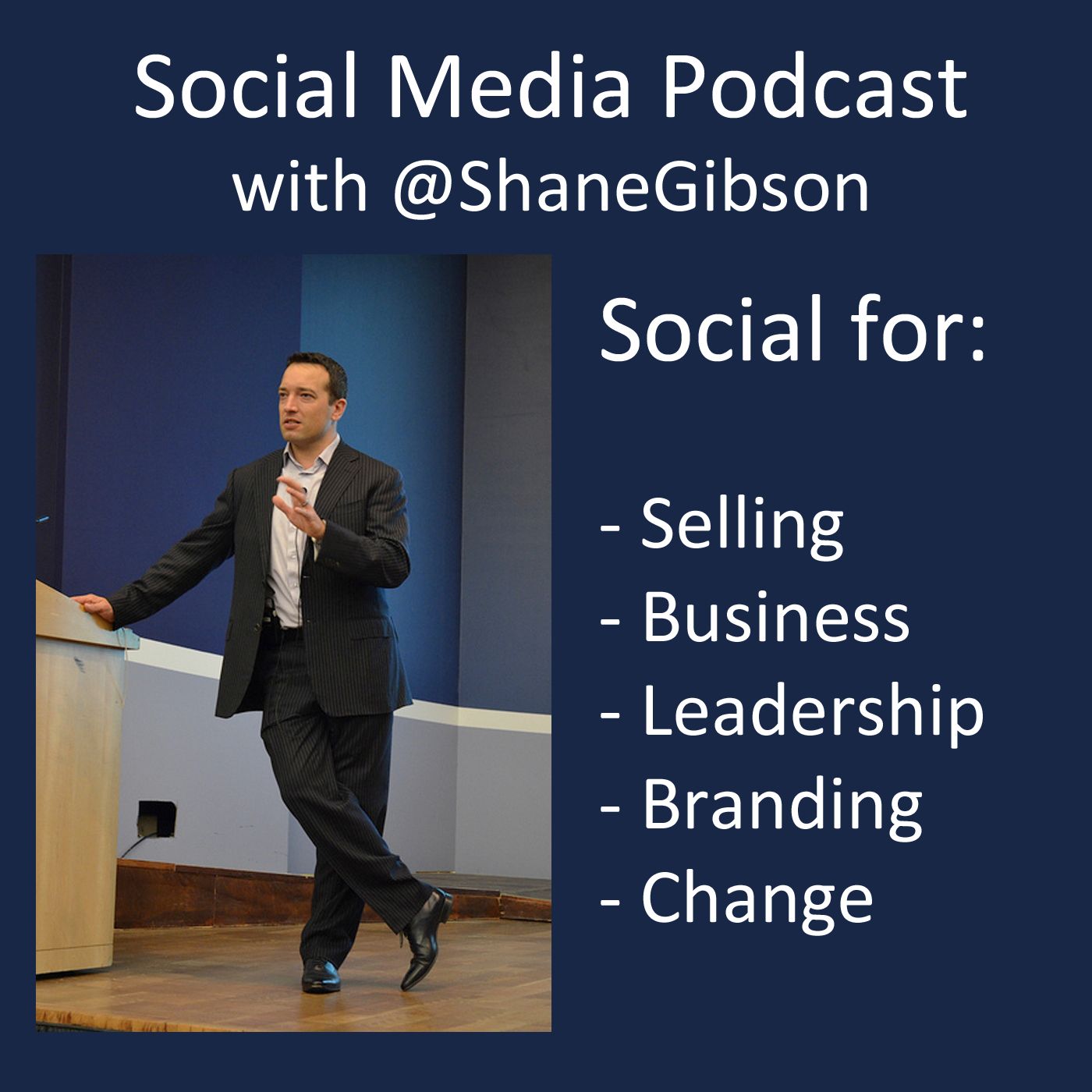 Shane Gibson's Podcast - B2B Selling - Social Selling - Influence